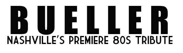 Bueller - Nashville's Premier '80's Tribute Cover Band